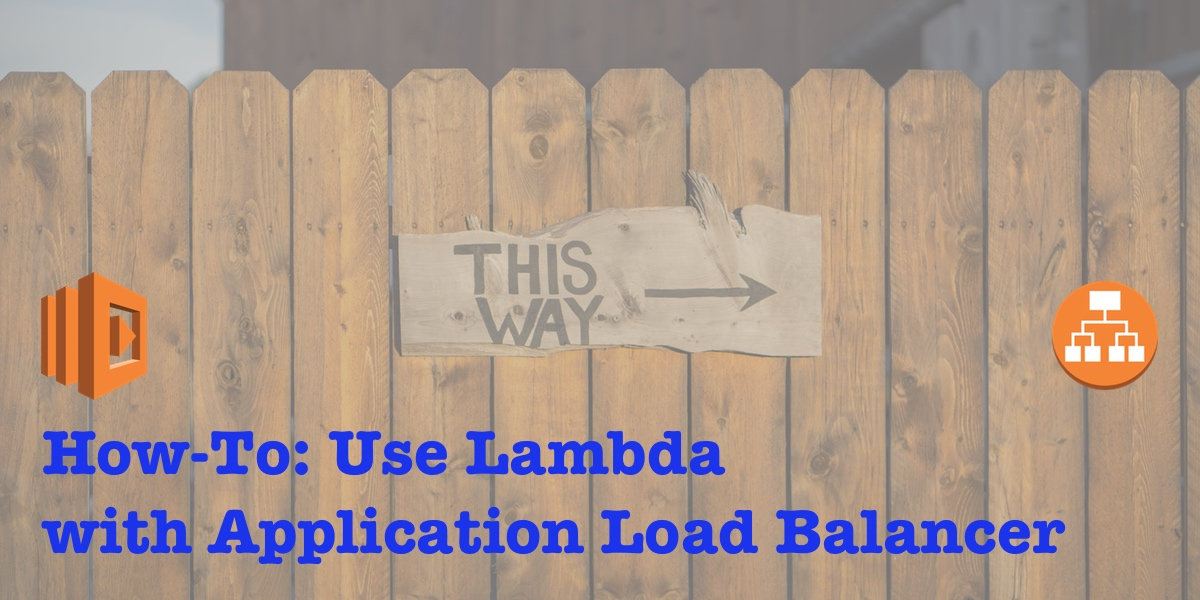 How to Set Up Application Load Balancer With Lambda · Serverless