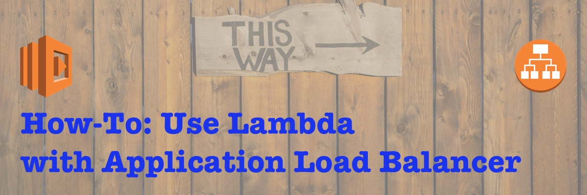 How to Set Up Application Load Balancer With Lambda